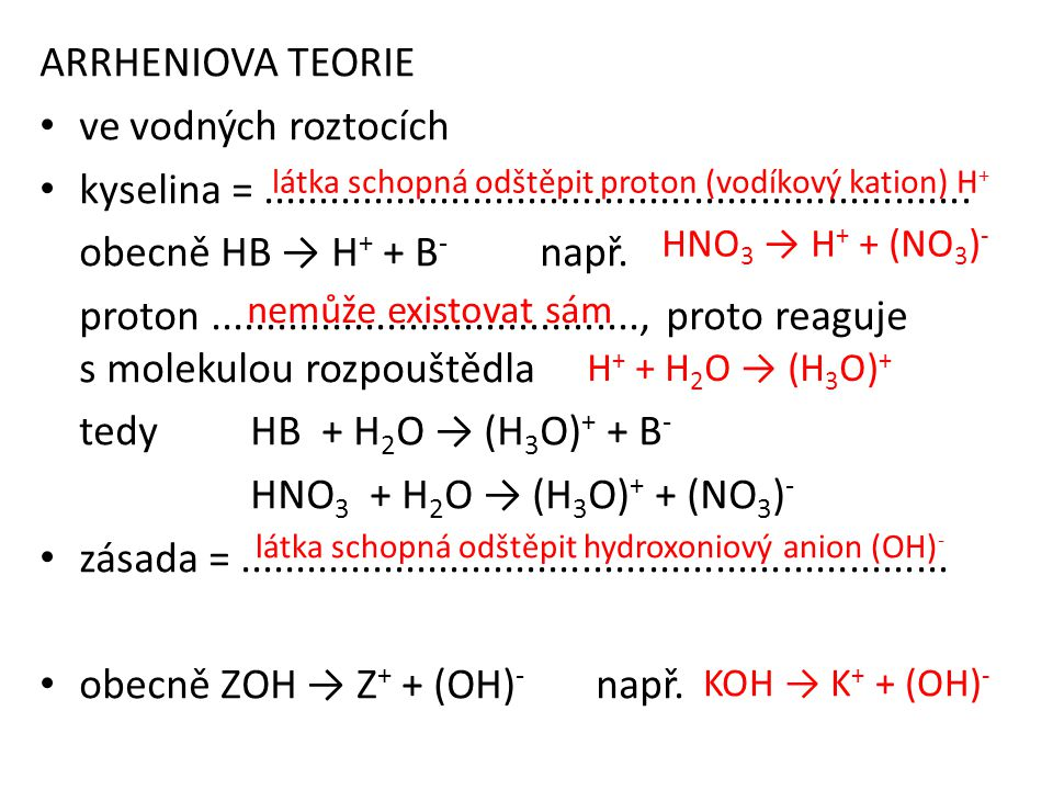 obecně ZOH → Z+ + (OH)- např.