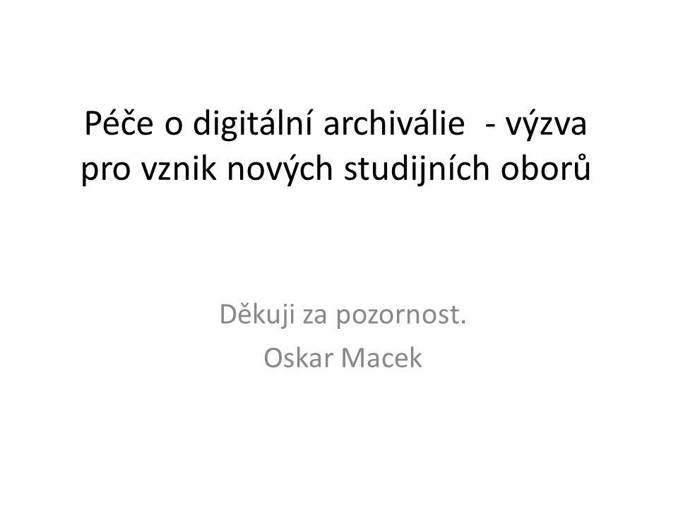 Péče o digitální archiválie - výzva pro vznik nových studijních oborů