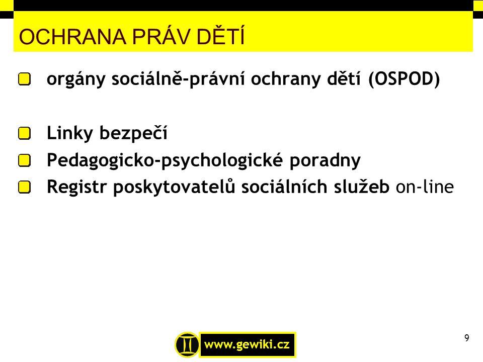OCHRANA PRÁV DĚTÍ orgány sociálně-právní ochrany dětí (OSPOD)