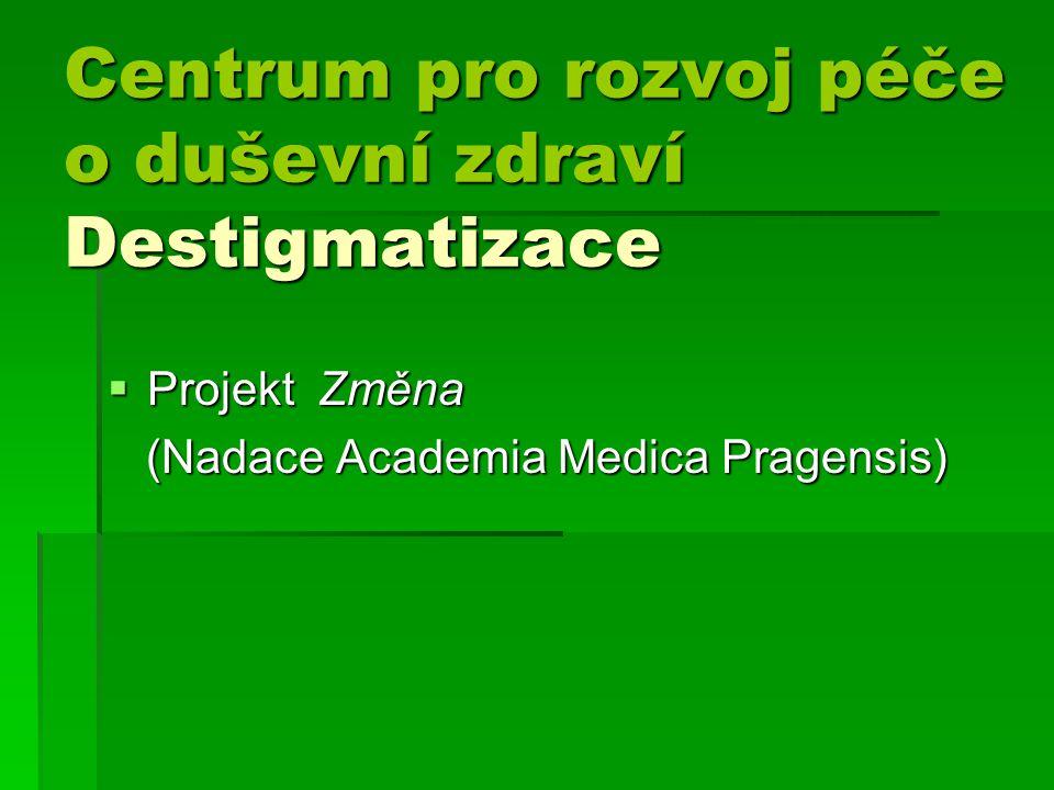 Centrum pro rozvoj péče o duševní zdraví Destigmatizace