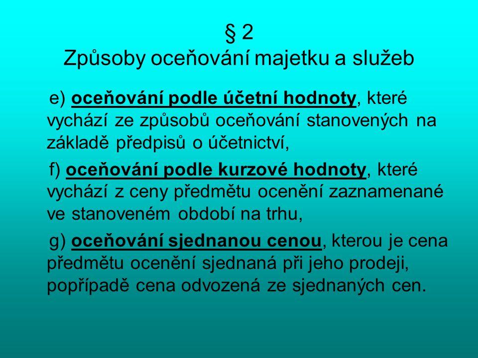 § 2 Způsoby oceňování majetku a služeb