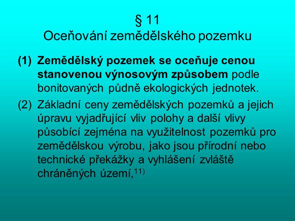§ 11 Oceňování zemědělského pozemku