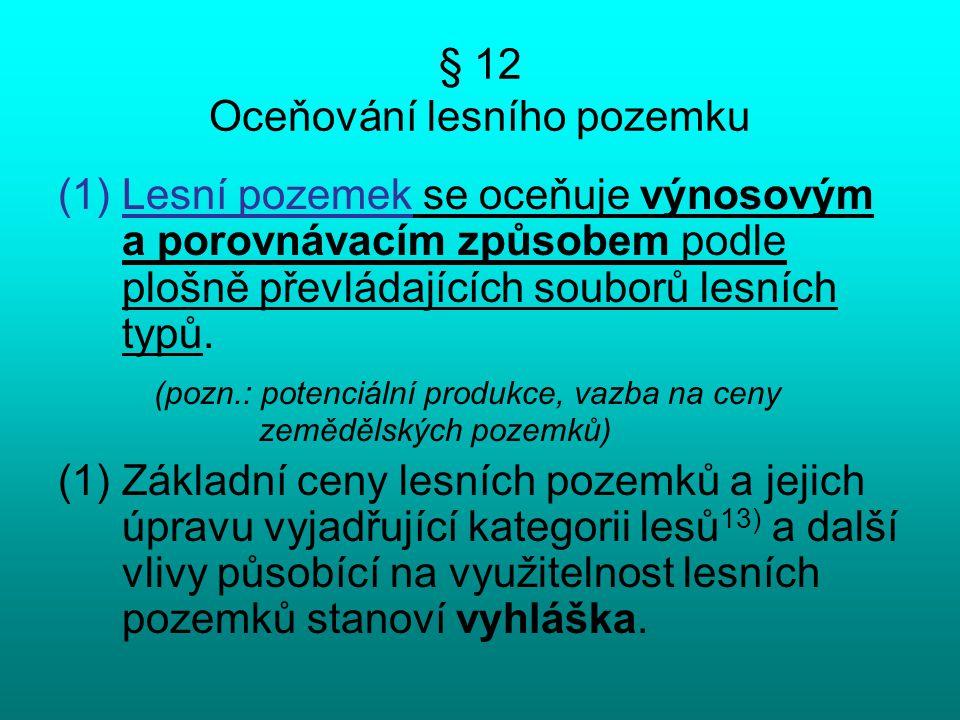§ 12 Oceňování lesního pozemku