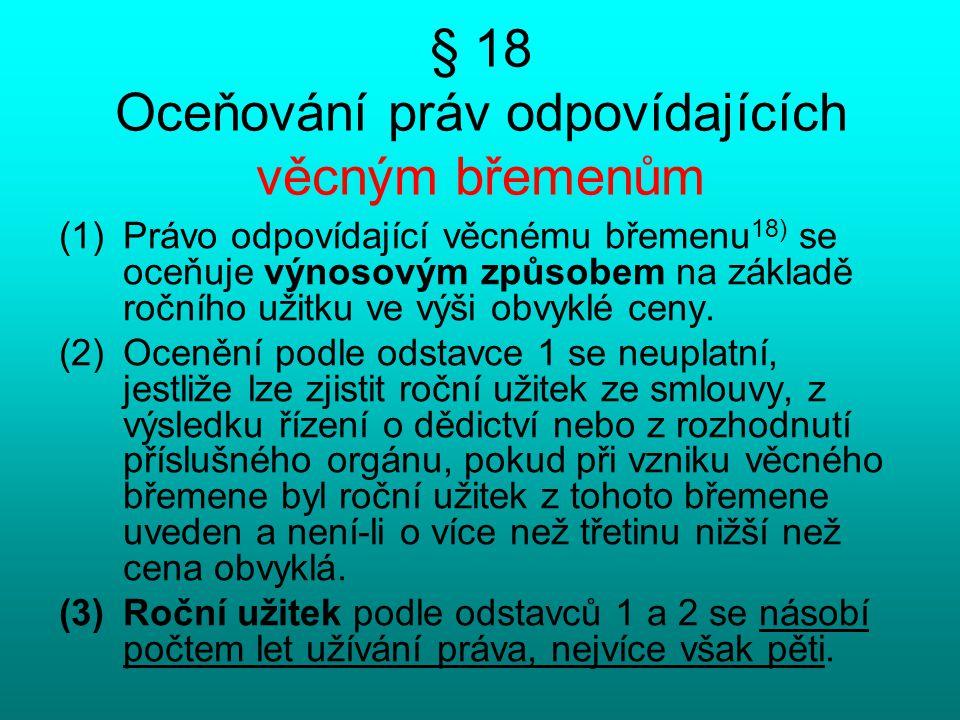 § 18 Oceňování práv odpovídajících věcným břemenům