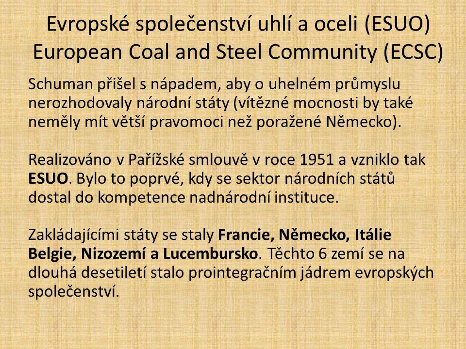 Evropské společenství uhlí a oceli (ESUO) European Coal and Steel Community (ECSC)