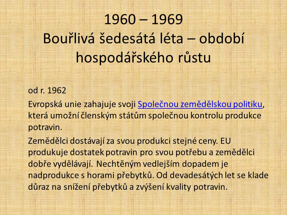 1960 – 1969 Bouřlivá šedesátá léta – období hospodářského růstu
