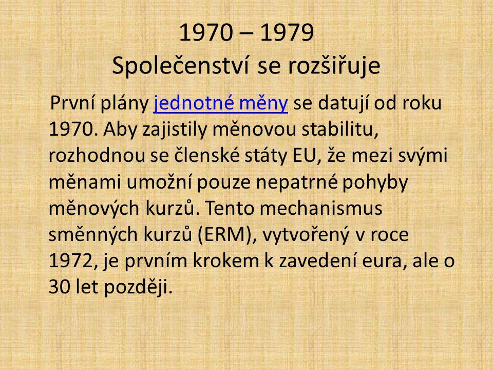 1970 – 1979 Společenství se rozšiřuje