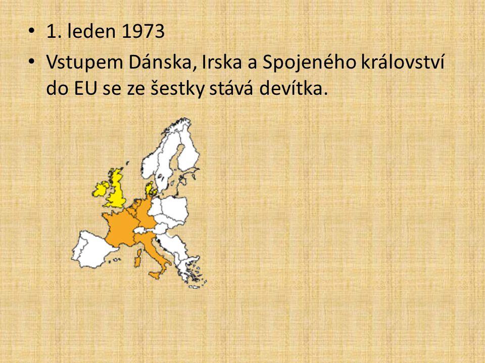 1. leden 1973 Vstupem Dánska, Irska a Spojeného království do EU se ze šestky stává devítka.