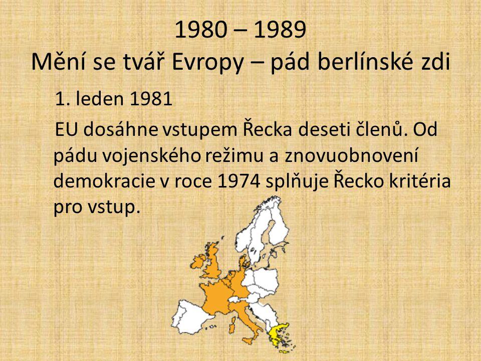 1980 – 1989 Mění se tvář Evropy – pád berlínské zdi