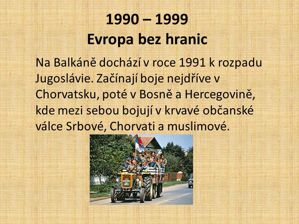 1990 – 1999 Evropa bez hranic