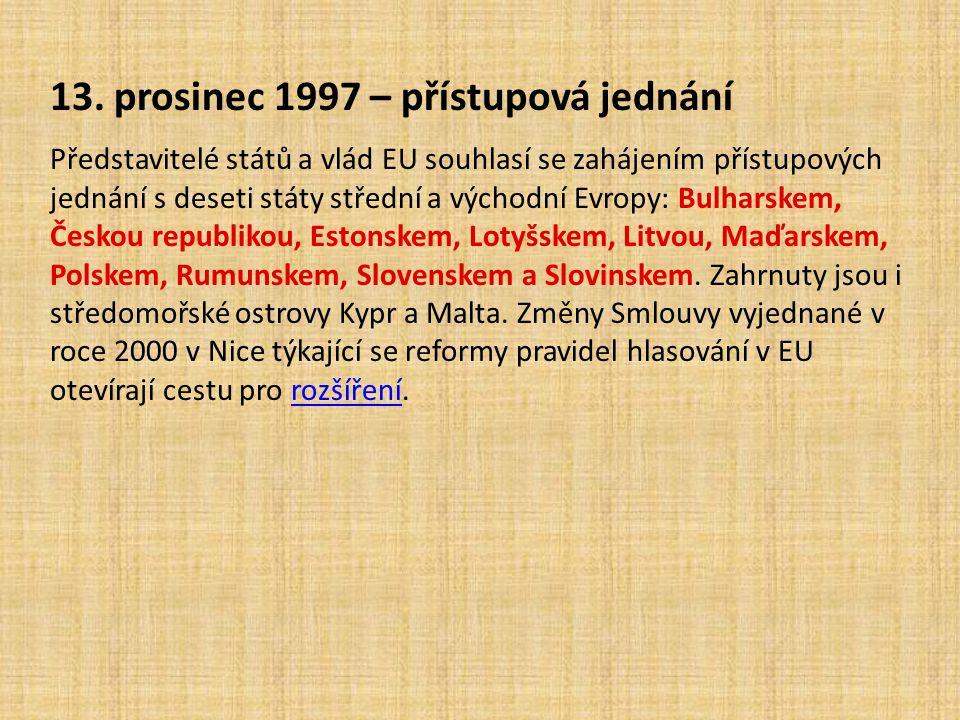 13. prosinec 1997 – přístupová jednání