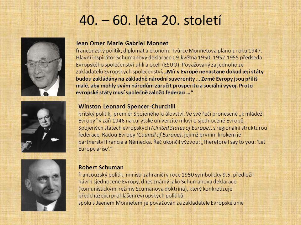 40. – 60. léta 20. století Jean Omer Marie Gabriel Monnet
