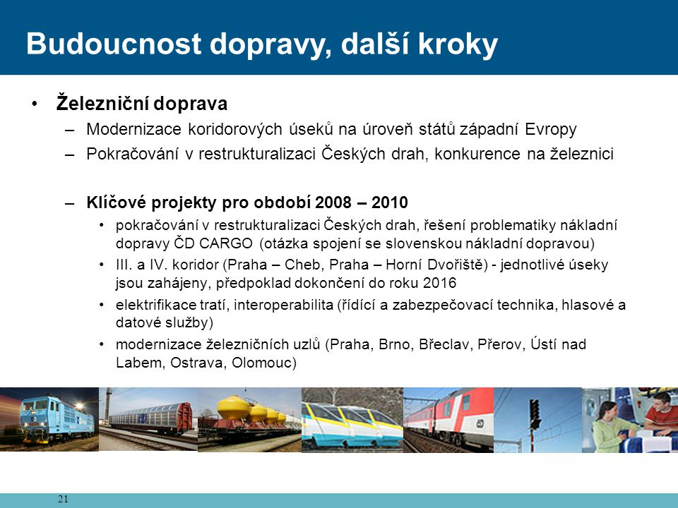 Budoucnost dopravy, další kroky