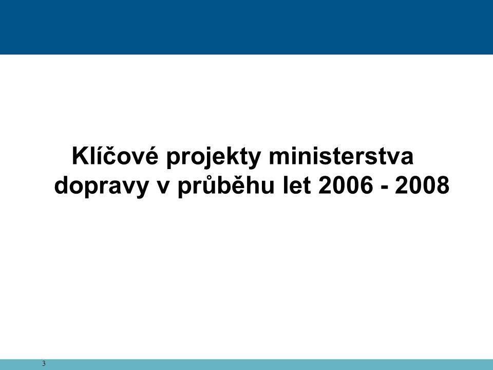 Klíčové projekty ministerstva dopravy v průběhu let 2006 - 2008