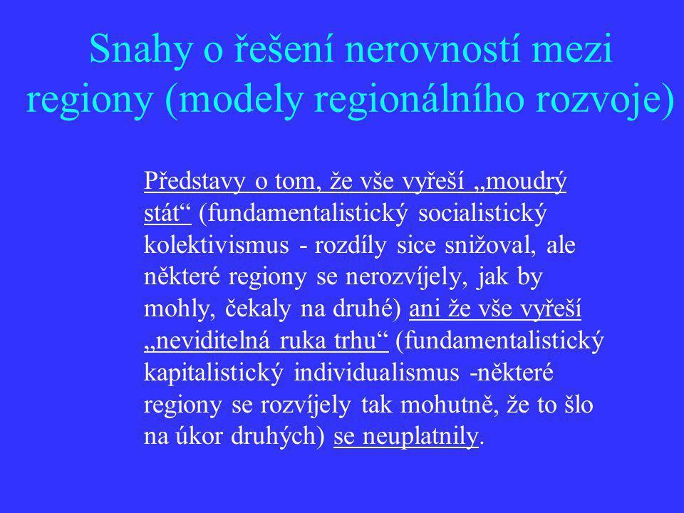 Snahy o řešení nerovností mezi regiony (modely regionálního rozvoje)