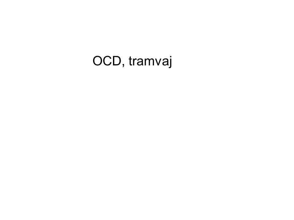 OCD, tramvaj
