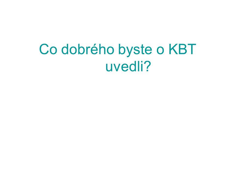 Co dobrého byste o KBT uvedli
