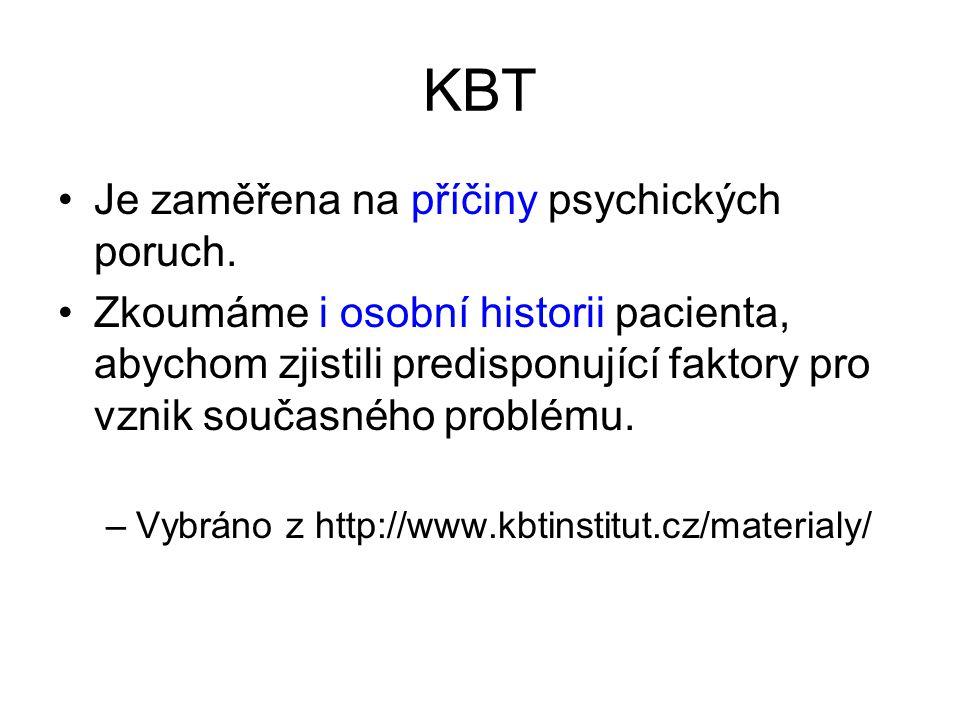 KBT Je zaměřena na příčiny psychických poruch.