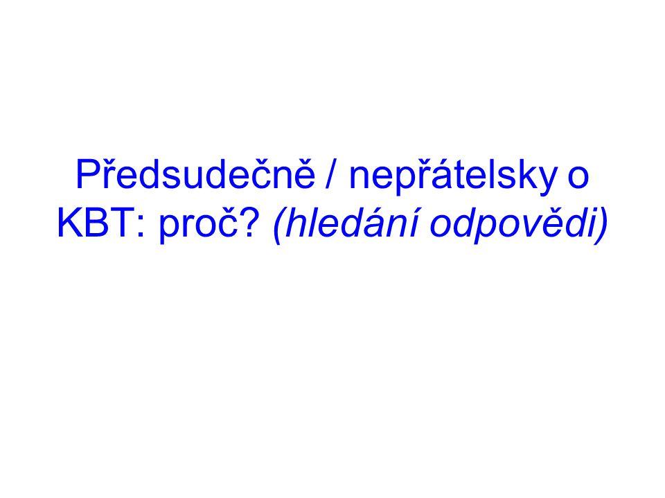 Předsudečně / nepřátelsky o KBT: proč (hledání odpovědi)