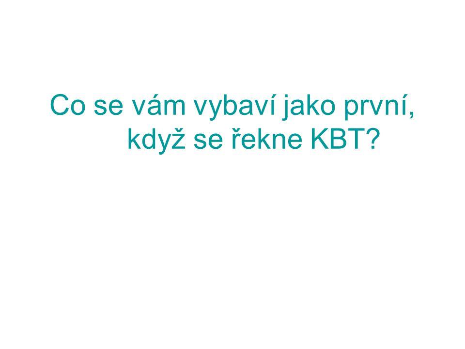 Co se vám vybaví jako první, když se řekne KBT