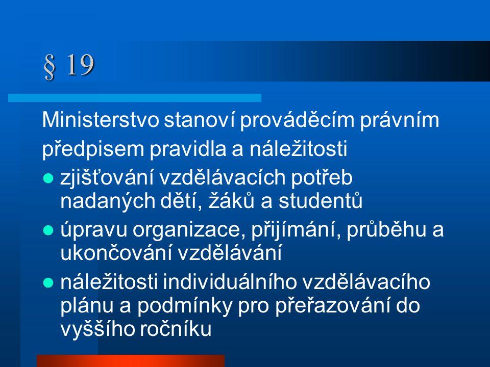 § 19 Ministerstvo stanoví prováděcím právním