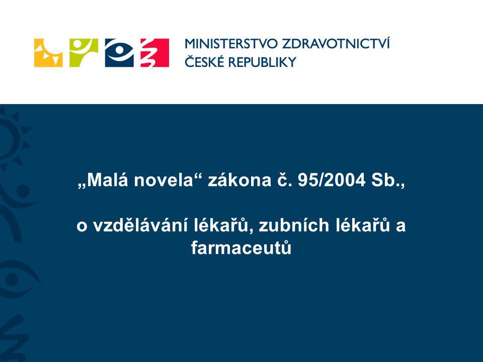 """""""Malá novela zákona č. 95/2004 Sb"""