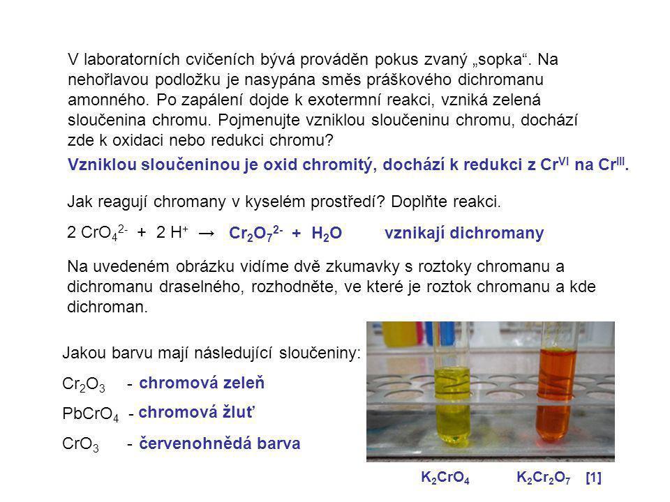 Jak reagují chromany v kyselém prostředí Doplňte reakci.
