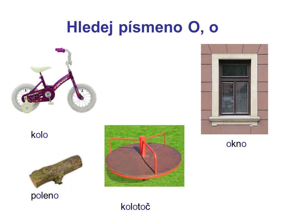 Hledej písmeno O, o kolo okno poleno kolotoč