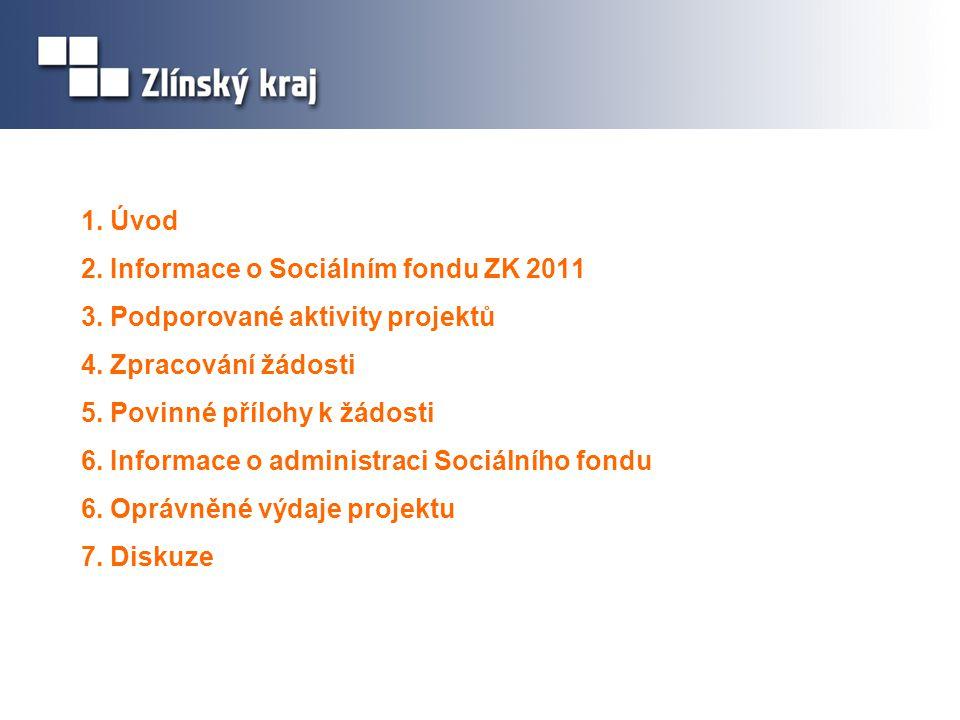 1. Úvod 2. Informace o Sociálním fondu ZK 2011 3