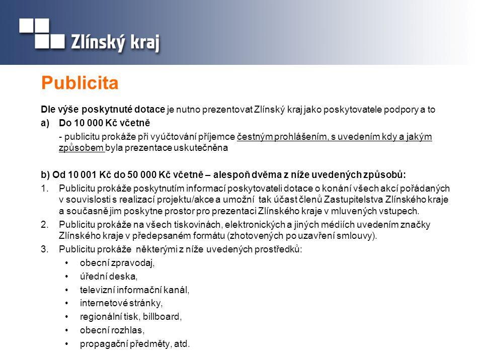Publicita Dle výše poskytnuté dotace je nutno prezentovat Zlínský kraj jako poskytovatele podpory a to.