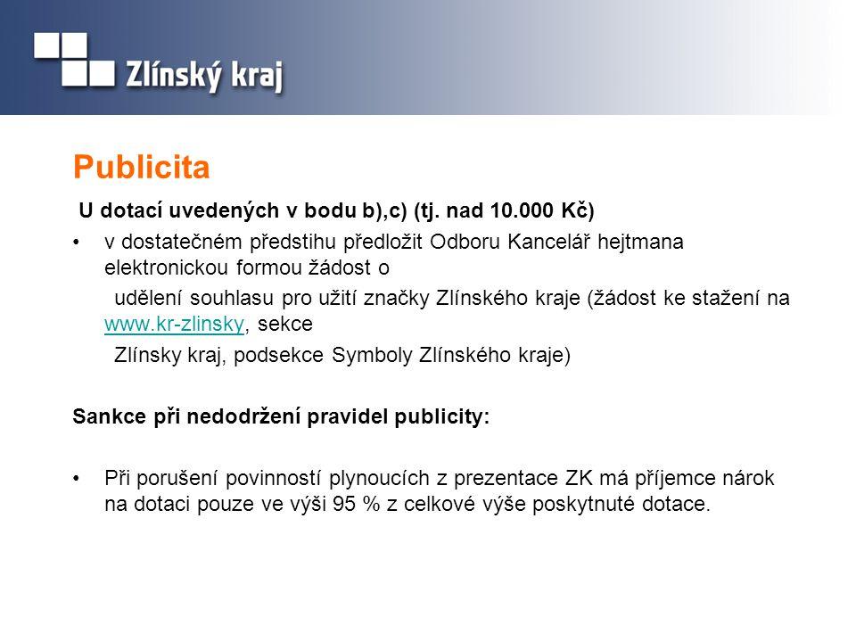 Publicita U dotací uvedených v bodu b),c) (tj. nad 10.000 Kč)