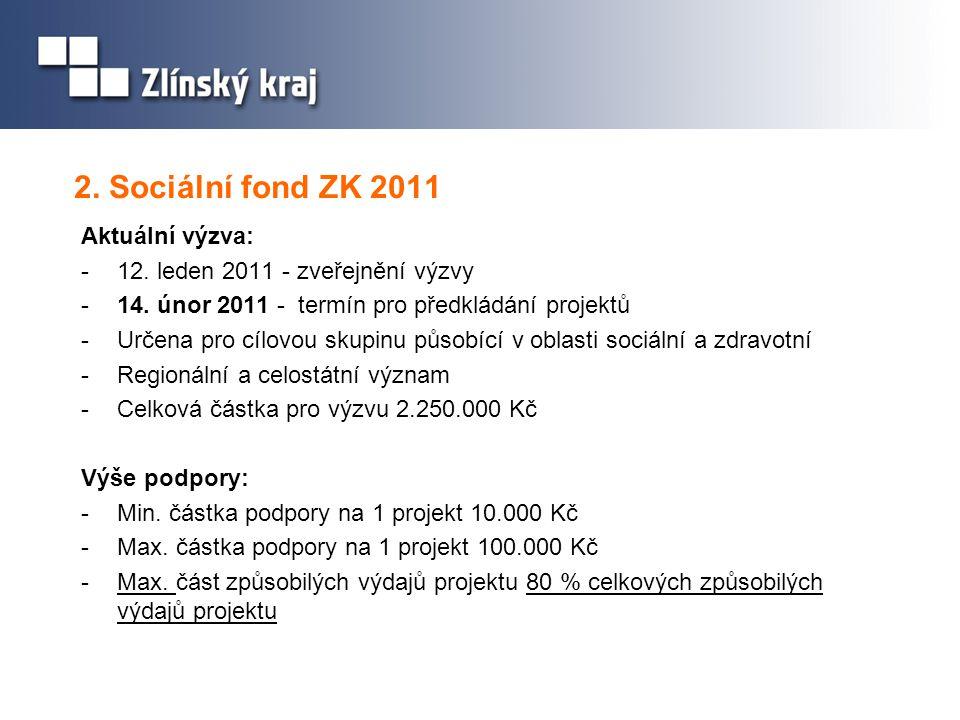 2. Sociální fond ZK 2011 Aktuální výzva: