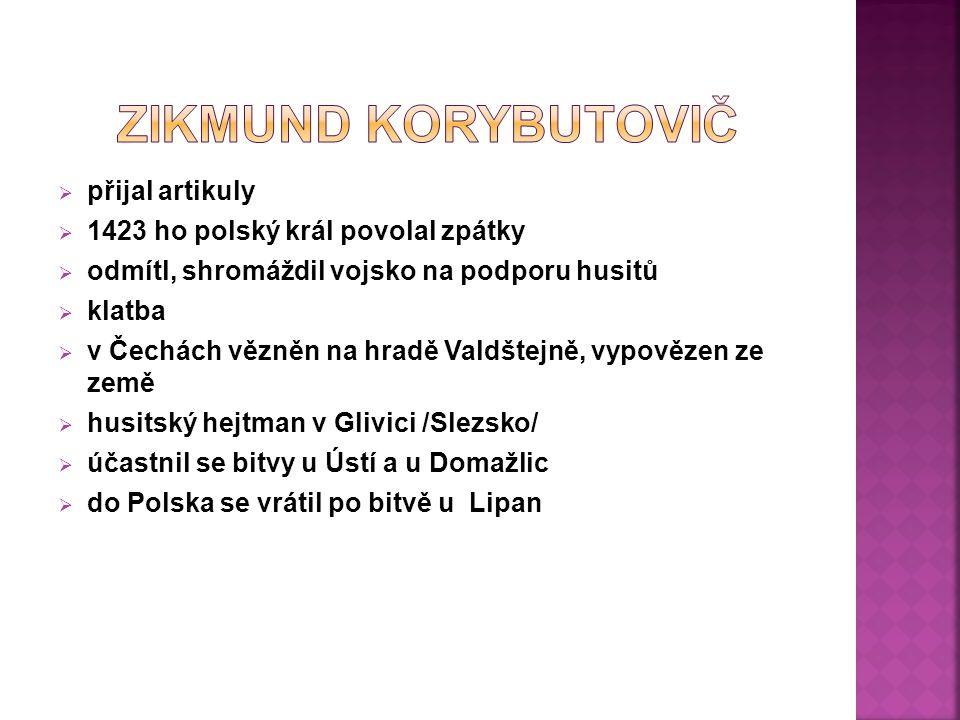Zikmund Korybutovič přijal artikuly 1423 ho polský král povolal zpátky