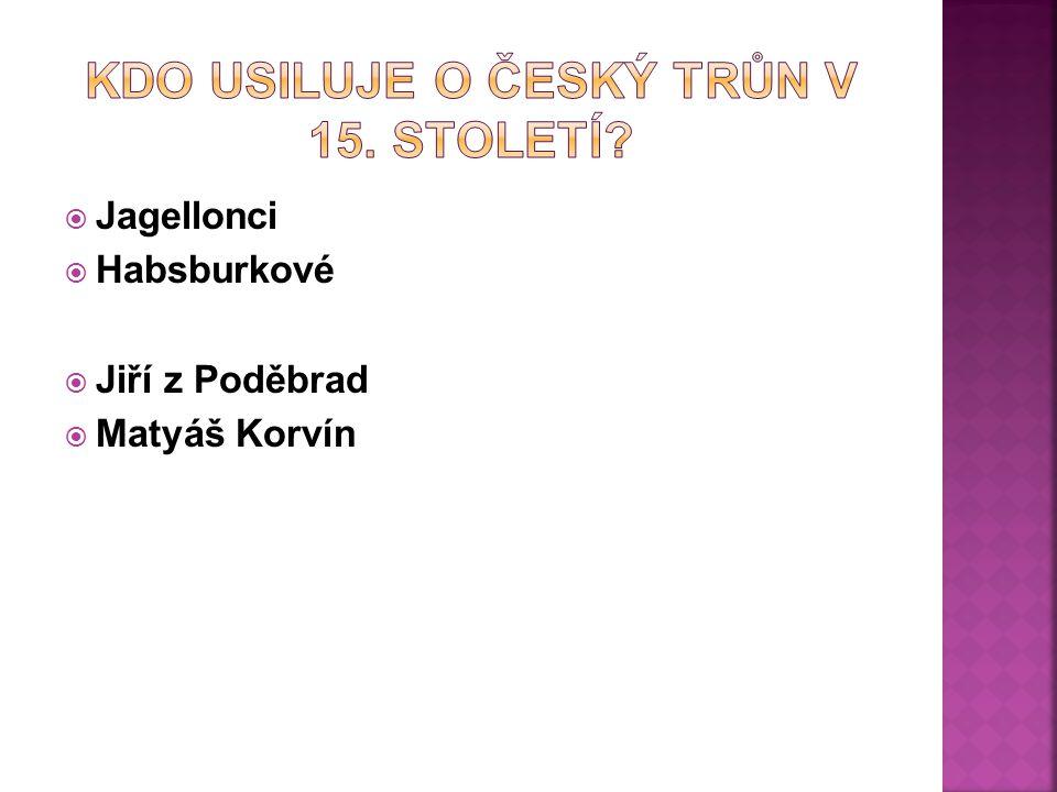 Kdo usiluje o český trůn v 15. století