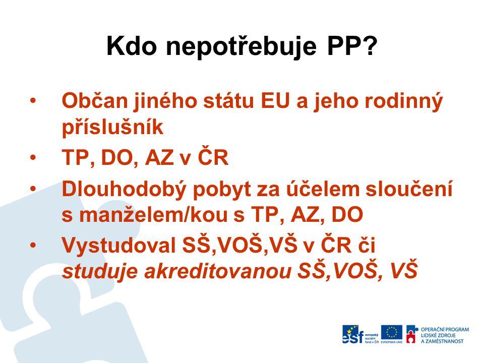 Kdo nepotřebuje PP Občan jiného státu EU a jeho rodinný příslušník