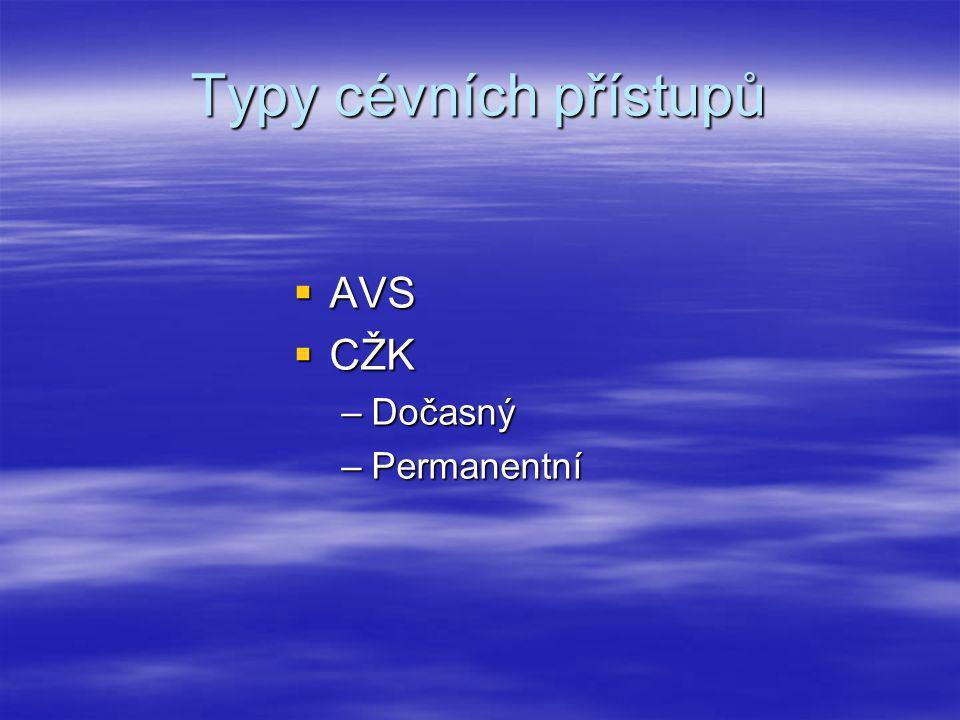 Typy cévních přístupů AVS CŽK Dočasný Permanentní