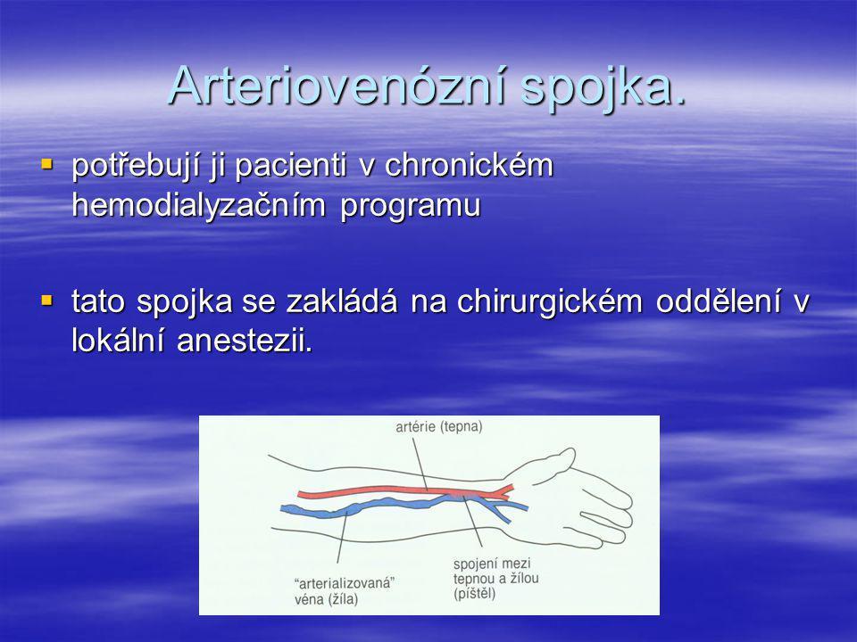 Arteriovenózní spojka.