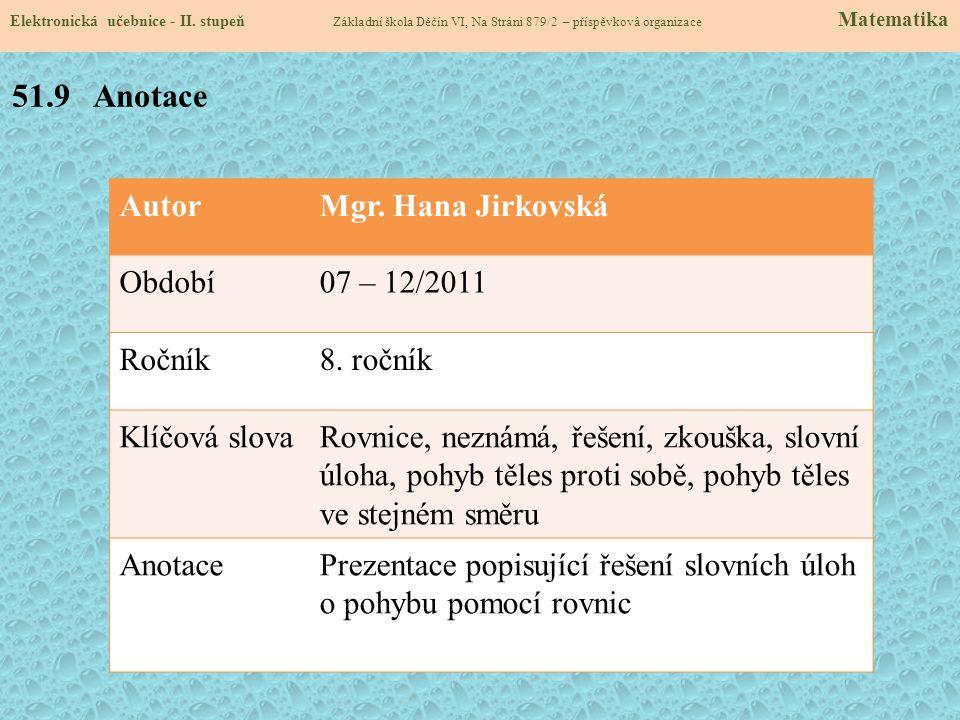 51.9 Anotace Autor Mgr. Hana Jirkovská Období 07 – 12/2011 Ročník