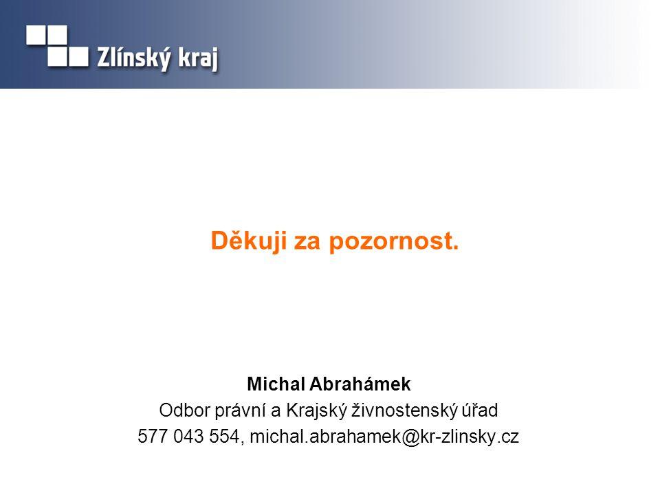 Děkuji za pozornost. Michal Abrahámek