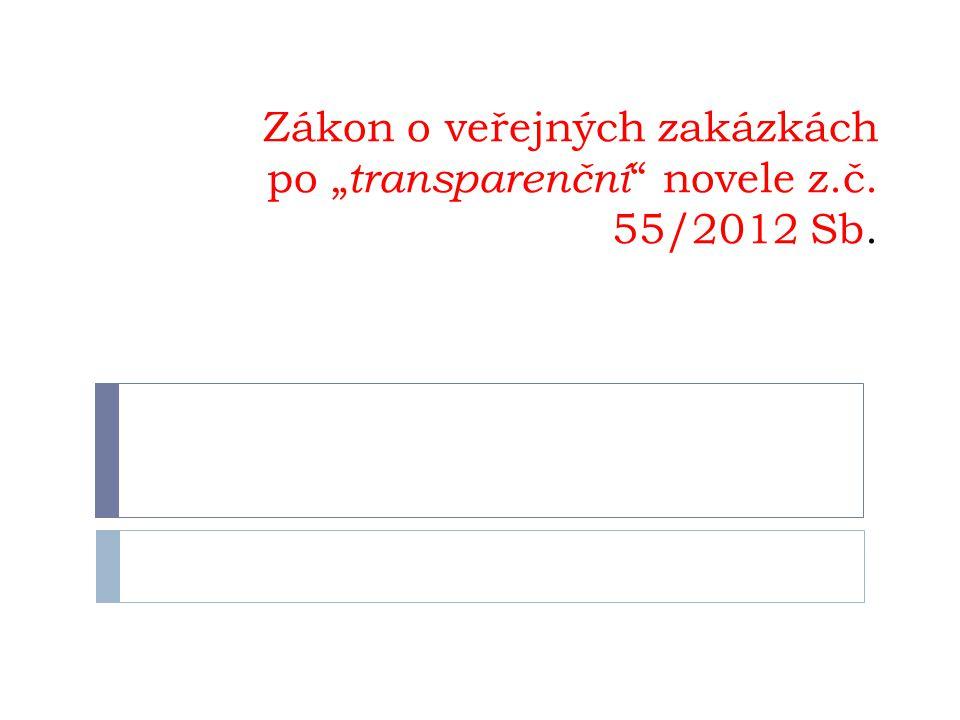 """Zákon o veřejných zakázkách po """"transparenční novele z.č. 55/2012 Sb."""