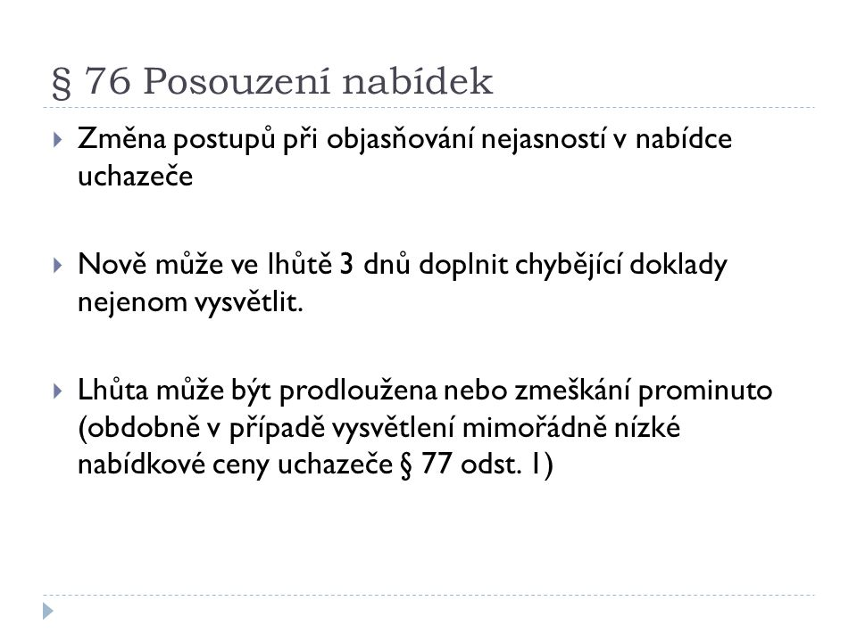 § 76 Posouzení nabídek Změna postupů při objasňování nejasností v nabídce uchazeče.