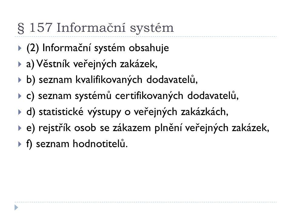 § 157 Informační systém (2) Informační systém obsahuje