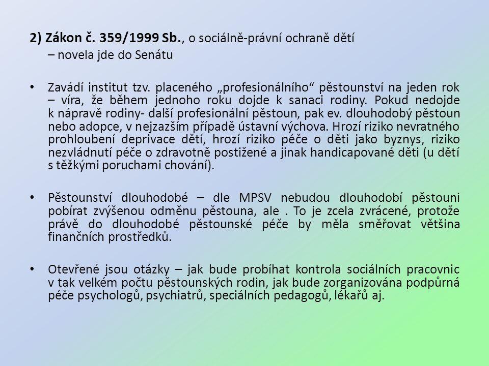 2) Zákon č. 359/1999 Sb., o sociálně-právní ochraně dětí
