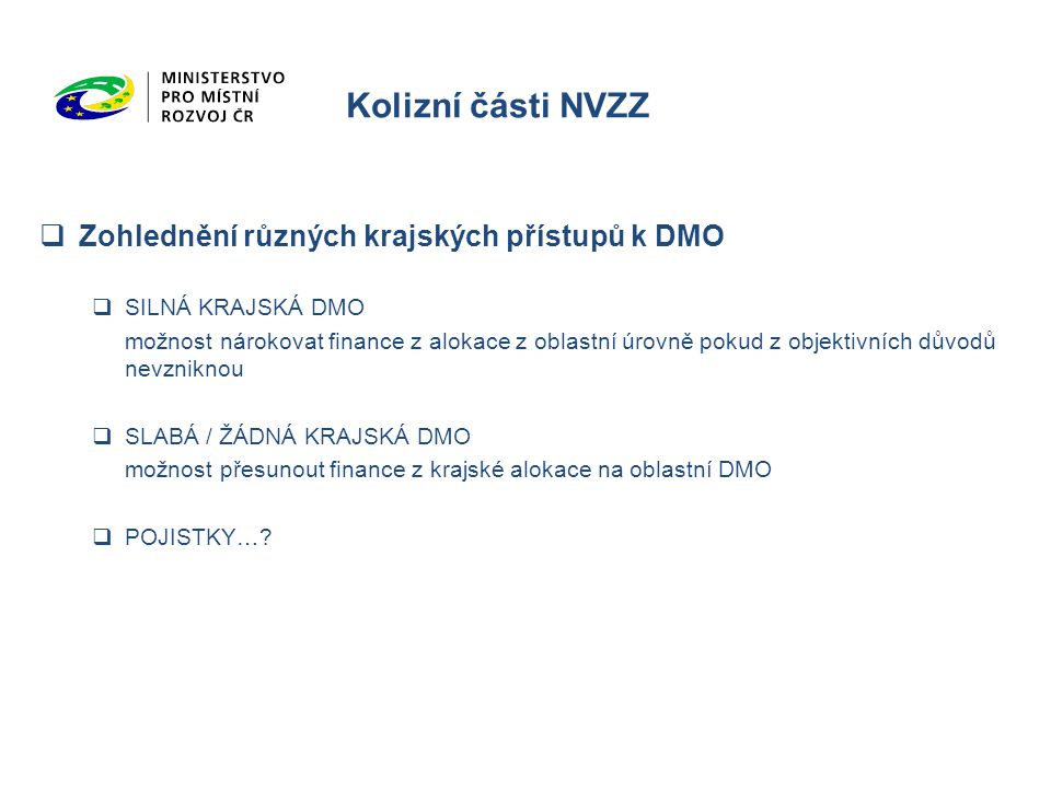 Kolizní části NVZZ Zohlednění různých krajských přístupů k DMO