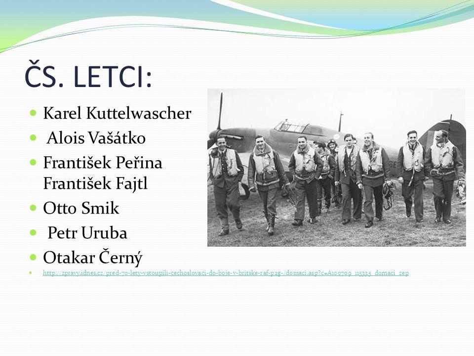 ČS. LETCI: Karel Kuttelwascher Alois Vašátko
