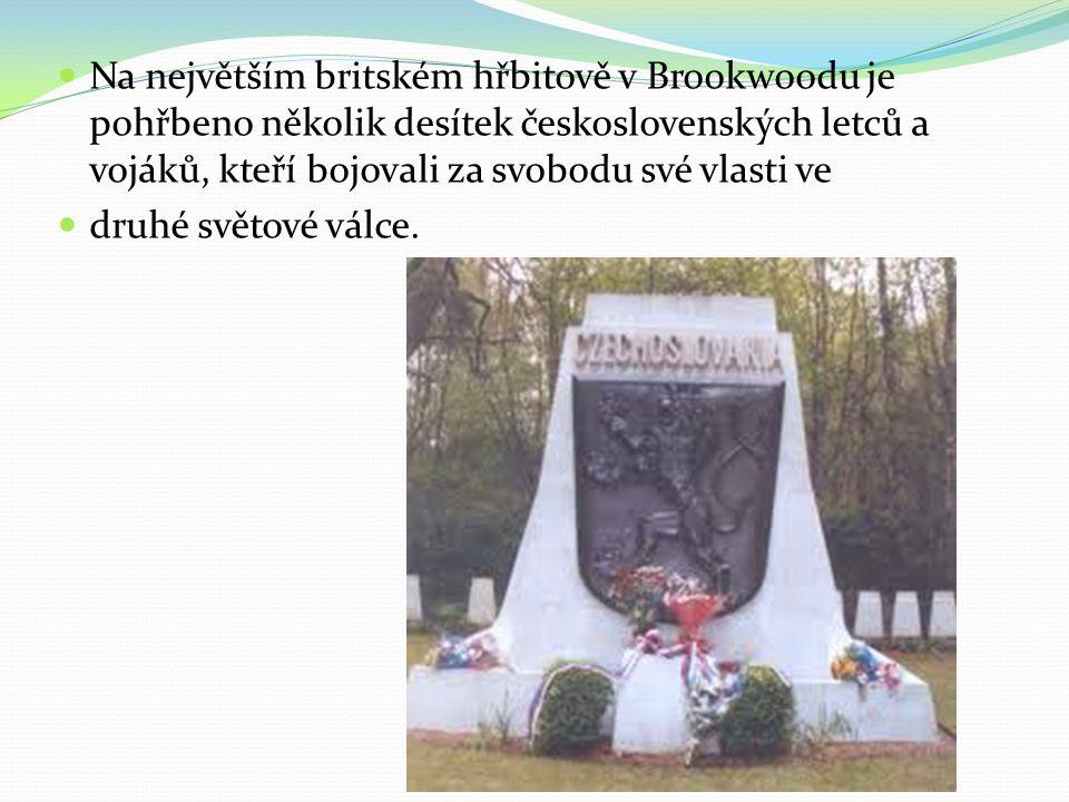 Na největším britském hřbitově v Brookwoodu je pohřbeno několik desítek československých letců a vojáků, kteří bojovali za svobodu své vlasti ve