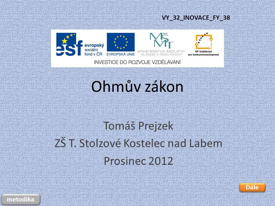 Tomáš Prejzek ZŠ T. Stolzové Kostelec nad Labem Prosinec 2012