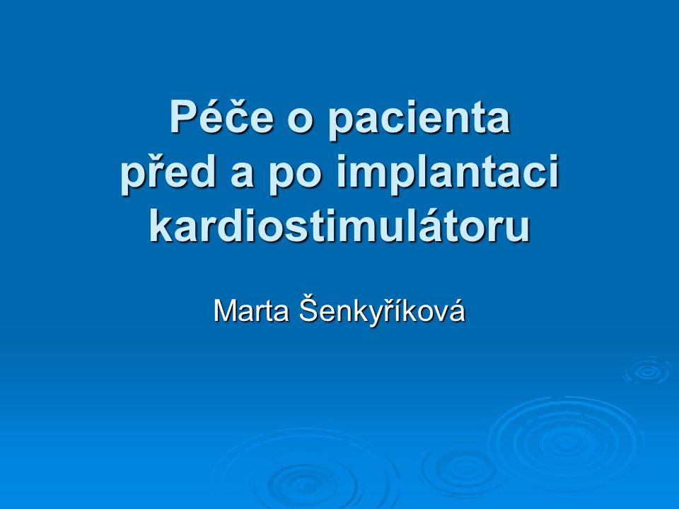 Péče o pacienta před a po implantaci kardiostimulátoru