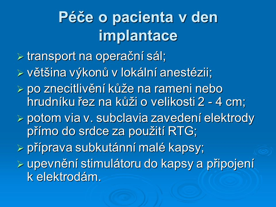 Péče o pacienta v den implantace