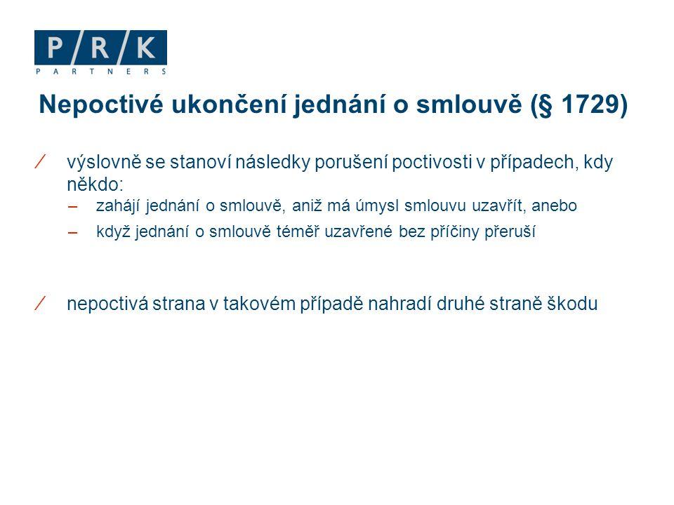 Nepoctivé ukončení jednání o smlouvě (§ 1729)